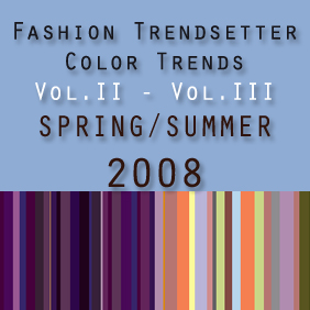 Fashion Trendsetter Color Trends Vol. II - Vol.III | Spring - Summer 2008