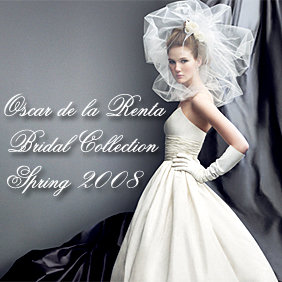 Oscar de la Renta Bridal Collection for Spring/Summer 2008