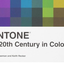 Pantone: The Twentieth Century in Color | Leatrice EISEMAN & Keith RECKER