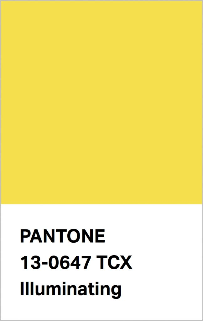 PANTONE 13-0647 Illuminating: Friendly and joyful, an optimistic yellow offering the promise of a sunny day.