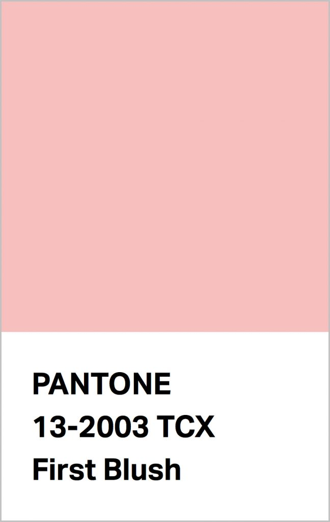PANTONE 13-2003 First Blush: A delicate and tender pink.