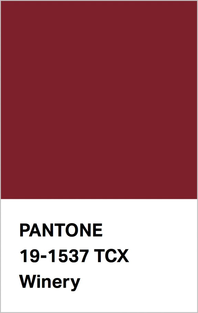 PANTONE 19-1537 Winery: Robust Winery implies poise and finesse.