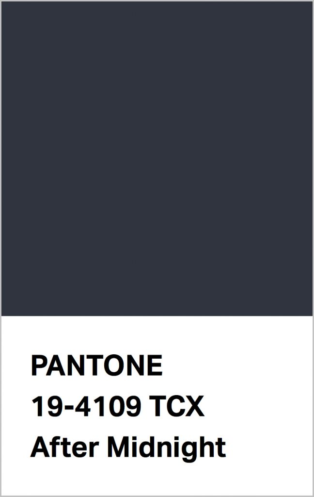 PANTONE 19-4109 After Midnight: An invulnerable black infused blue.