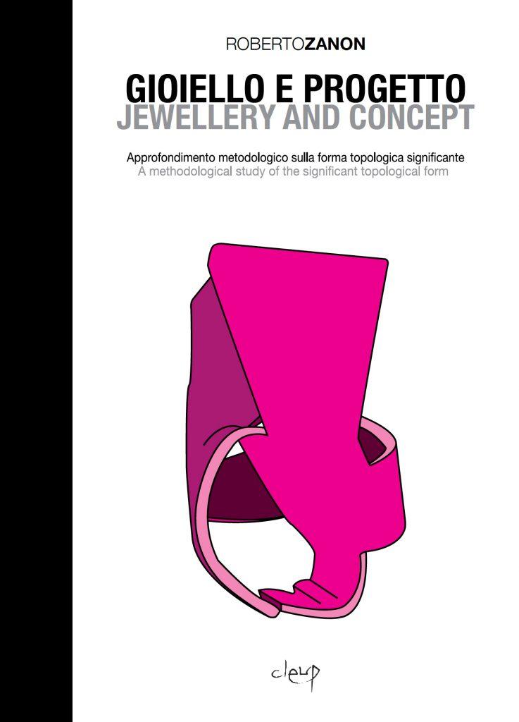 Gioiello e Progetto / Jewellery and Concept | Book by Roberto Zanon